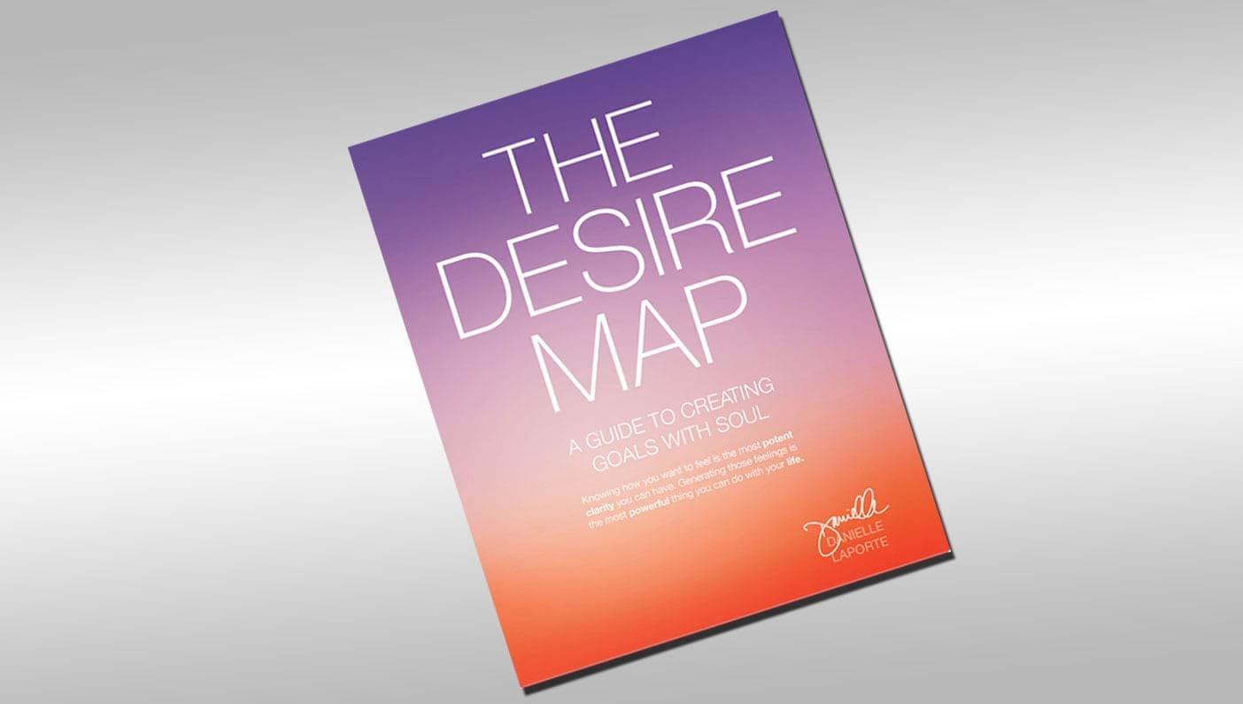 The Desire Map Wanderlust Book Review: 'The Desire Map' by Danielle LaPorte The Desire Map